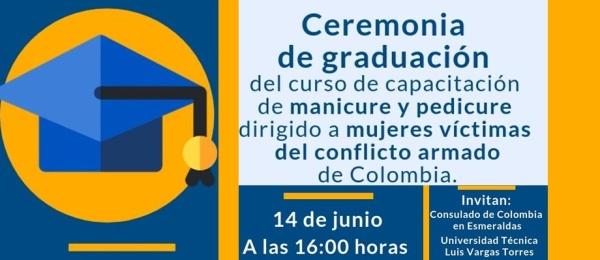 Consulado de Colombia en Esmeraldas invita a la ceremonia de graduación del curso de capacitación a realizarse el 14 de junio de 2019