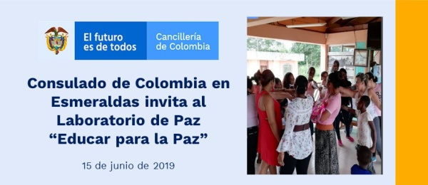 """Consulado de Colombia en Esmeraldas invita al Laboratorio de Paz """"Educar para la Paz"""" que realizará el 15 de junio"""