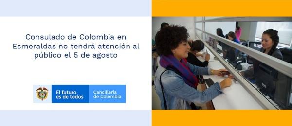 Consulado de Colombia en Esmeraldas no tendrá atención al público el 5 de agosto  de 2019