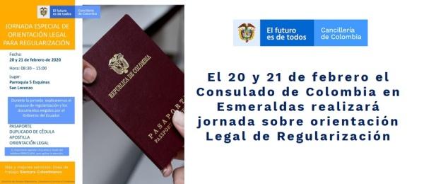 El 20 y 21 de febrero de 2020 el Consulado de Colombia en Esmeraldas realizará jornada sobre orientación Legal de Regularización