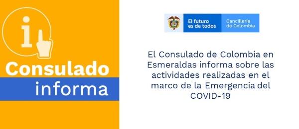 El Consulado de Colombia en Esmeraldas informa sobre las actividades realizadas en el marco de la Emergencia del COVID-19