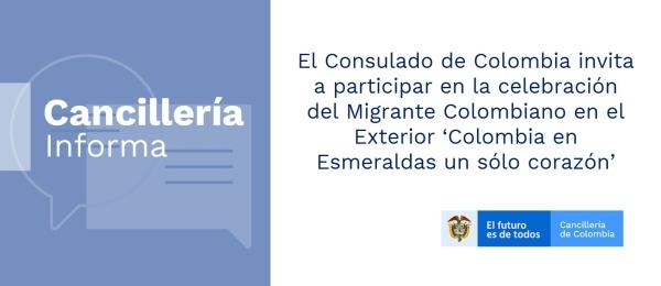 El Consulado de Colombia invita a participar en la celebración del Migrante Colombiano en el Exterior 'Colombia en Esmeraldas un sólo corazón'