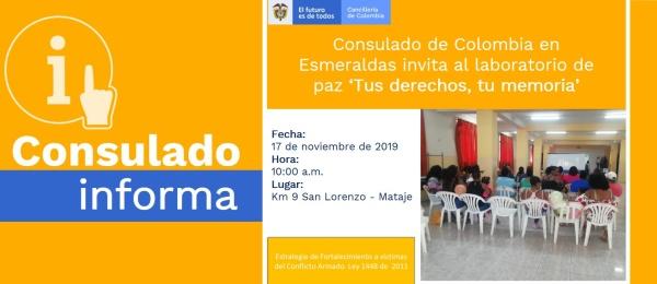 El Consulado de Colombia en Esmeraldas invita al laboratorio de paz 'Tus derechos, tu memoria' el 17 de noviembre de 2019